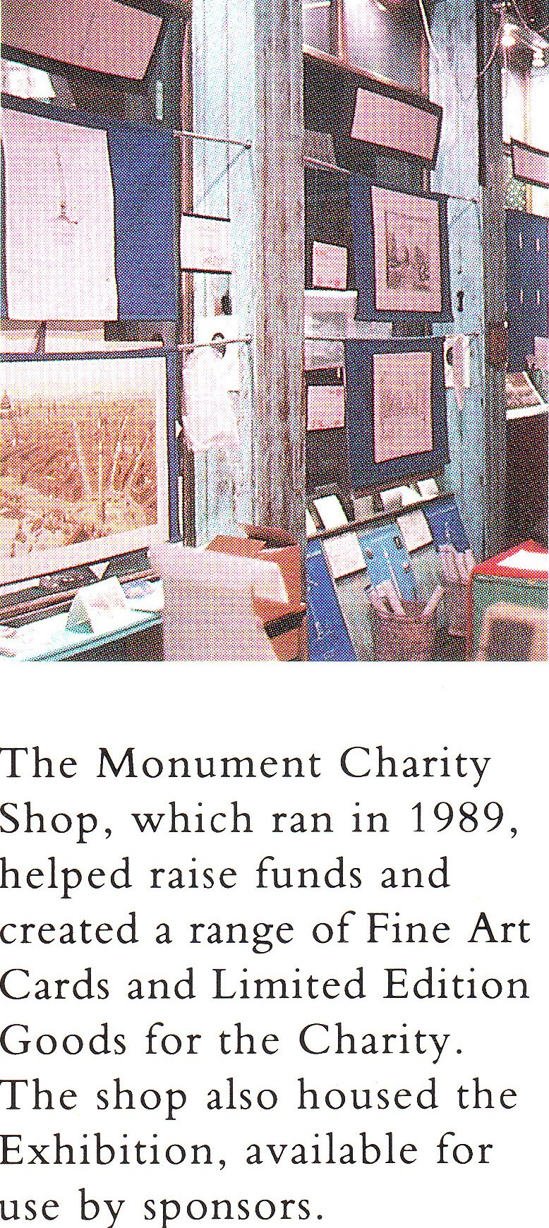 The shop space was donated by the Kleinwort Benson Property Fund.